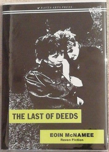 Eoin McNamee THE LAST OF DEEDS First Edition Signed