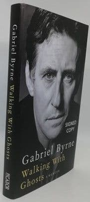 Gabriel Byrne WALKING WITH GHOSTS First Edition Signed