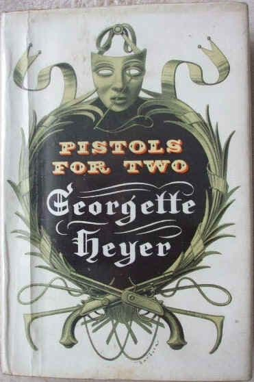 Georgette Heyer PISTOLS FOR TWO First Edition