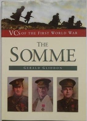Gerald Gliddon VCs OF THE FIRST WORLD WAR: THE SOMME 1995 Reprint Hardback