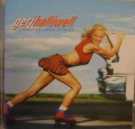 Geri Halliwell Scream if You Wanna Go Faster CD