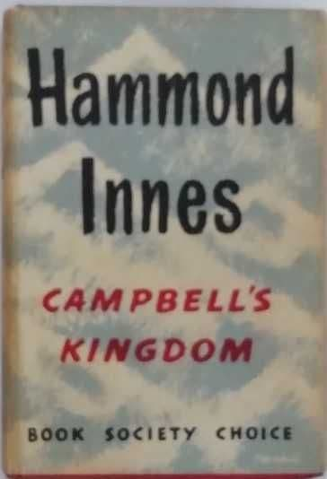 Hammond Innes CAMPBELL'S KINGDOM First Edition