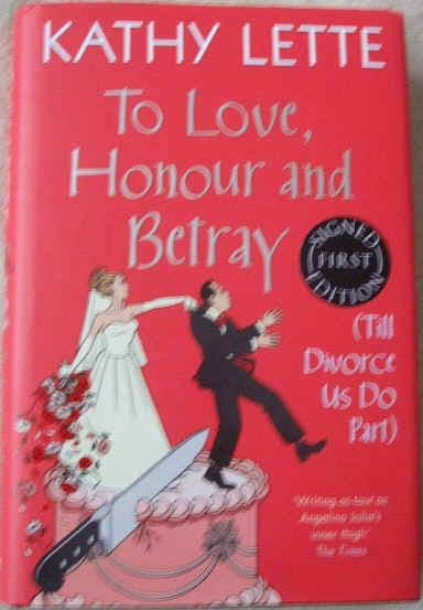 Kathy Lette TO LOVE HONOUR AND BETRAY Signed First Edition