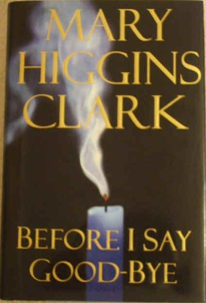 Mary Higgins Clark BEFORE I SAY GOODBYE First Edition Signed