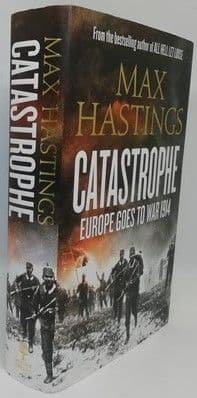 Max Hastings CATASTROPHE First Edition Signed