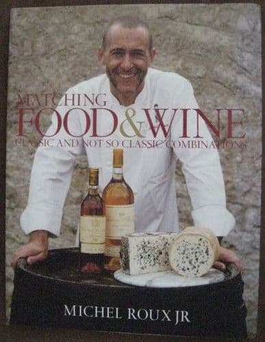 Michel Roux Jr MATCHING FOOD AND WINE First Edition Signed