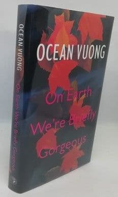 Ocean Vuong ON EARTH WE'RE BRIEFLY GORGEOUS First Edition Signed