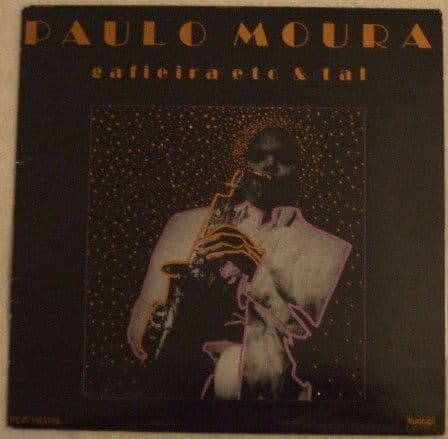 Paulo Moura GAFIEIRA ETC AND TAL Vinyl LP