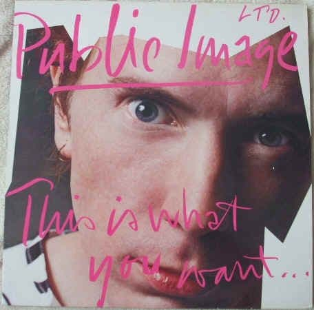 Public Image Ltd THIS IS WHAT YOU WANT THIS IS WHAT YOU GET Vinyl LP