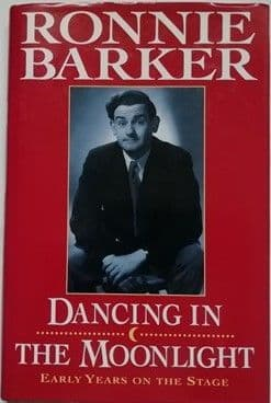Ronnie Barker DANCING IN THE MOONLIGHT First Edition Signed