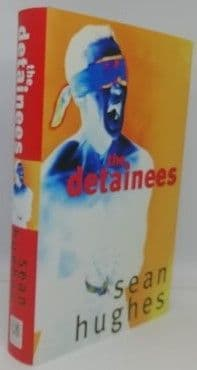 Sean Hughes THE DETAINEES First Edition Signed