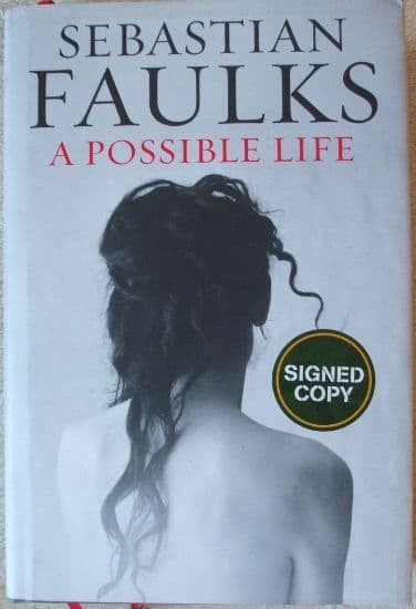 Sebastian Faulks A POSSIBLE LIFE First Edition Signed