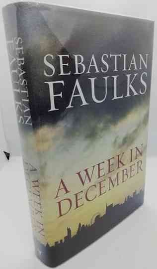Sebastian Faulks A WEEK IN DECEMBER First Edition Signed