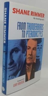 Shane Rimmer FROM THUNDERBIRDS TO PTERODACTYLS Signed Limited Edition