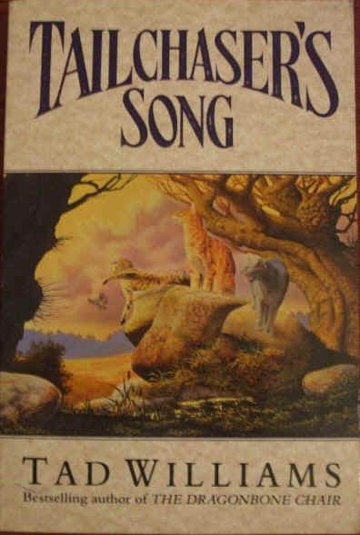 Tad Williams TAILCHASER'S SONG Paperback