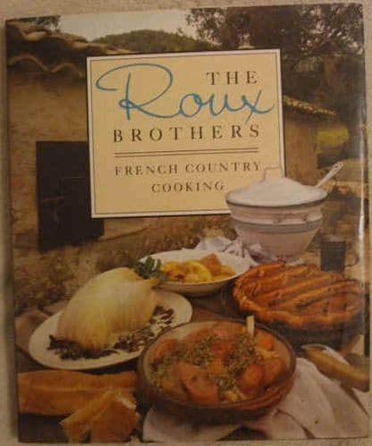 The Roux Brothers FRENCH COUNTRY COOKING First Edition Signed