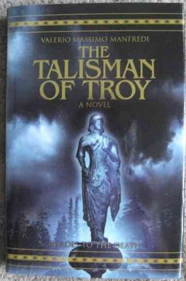 Valerio Massimo Manfredi THE TALISMAN OF TROY First Edition Signed