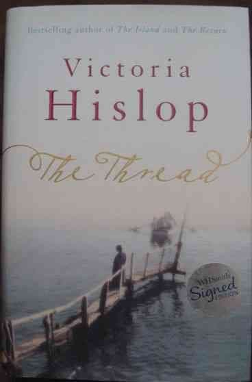 Victoria Hislop THE THREAD First Edition Signed