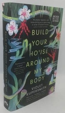 Violet Kupersmith BUILD YOUR HOUSE AROUND MY BODY First Edition Signed