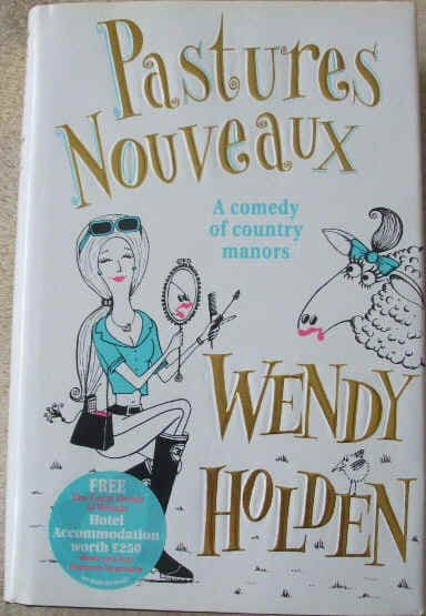 Wendy Holden PASTURES NOUVEAUX Signed First Edition