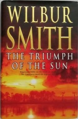 Wilbur Smith THE TRIUMPH OF THE SUN First Edition Signed