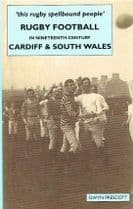 'This rugby spellbound people' Rugby Football in Nineteenth-Century Cardiff and South Wales PRESCOTT