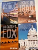 CAINE, Philip The Hollow President; Breakfast in Beirut; To Catch a Fox; Picnic in Iraq (signed copi
