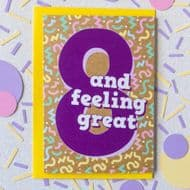 Bettie Confetti '8 And Feeling Great' Card