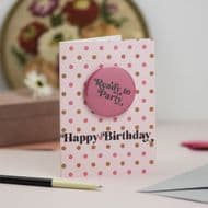 Katie Wagstaff | Ready to Party Birthday Badge Card