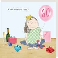 Rosie Made a Thing   No Pony 60th Birthday Card
