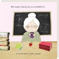 Rosie Made a Thing   Teaching is Stressful Card