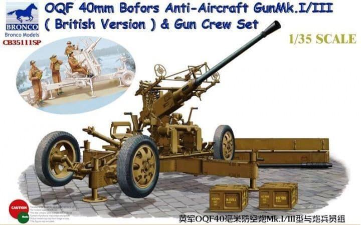 Bronco 1/35 OQF 40mm Bofors Anti-Aircraft Gun Mk.I/III (British Version) & Gun Crew Set # CB35111SP