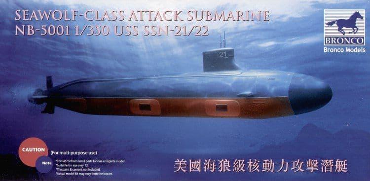 Bronco 1/350 USS SSN-21/22 Seawolf - Class Attack Submarine # NB5001