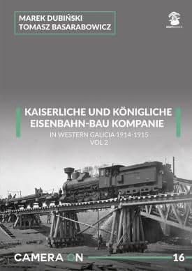 Mushroom - K.U.K. Eisenbahn-Bau Kompanie in Western Galicia 1914-1915 Vol.2 CAMERA ON Marek Dubiski