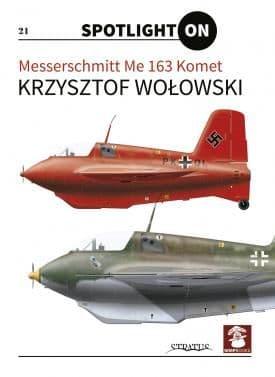 Mushroom - Messerschmitt Me-163 Komet (Spotlight On) Krzysztof W. Woowski # SPOT21