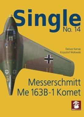 Mushroom - Single No.14 Messerschmitt Me-163B Komet Dariusz Karnas & Krzysztof W. Woowski # SIN14