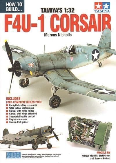ADH Publishing - How to Build Tamiya's 1:32 Vought F4U-1 Corsair Bird Cage by Marcus Nicholls