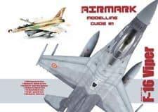 Airmark Media Modelling Guide #1 Building the F-16 Viper
