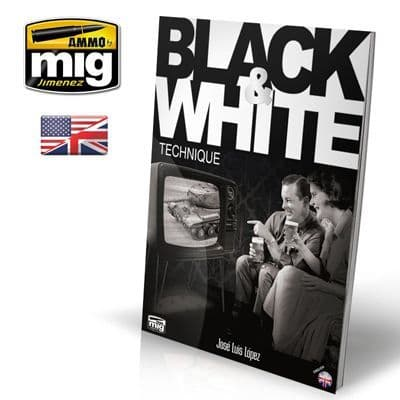 Ammo by Mig - Black & White Techniques Guide Book # MIG-6016