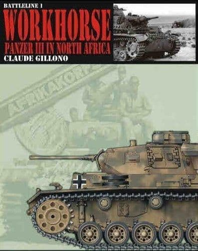 Battleline 1: Workhorse Panzer III in North Africa - Claude Gill
