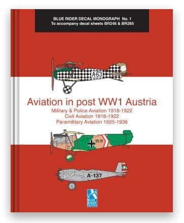 Blue Rider Decal Monograph No. 1: Aviation in post WW1 Austria by Richard Humberstone