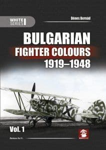 Bulgarian Fighter Colours 1919-1948 Vol 1 by Denes Bernad