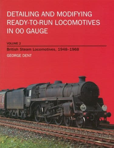 Detailing and Modifying Ready to Run Locomotives in OO Gauge Vol.2 by George Dent