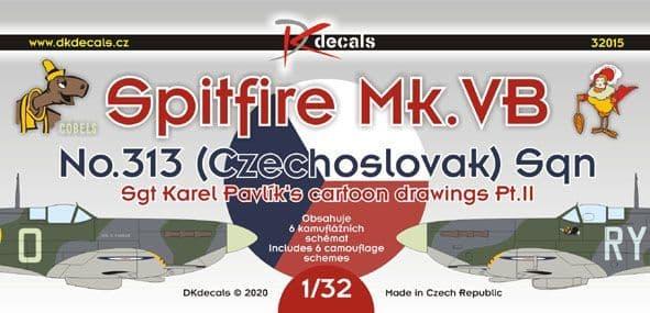 DK Decals 1/32 Spitfire Mk.VB - No.313 (Czechoslovak) Sqn. Sgt Pavlik's Cartoons Pt.2 # 32015