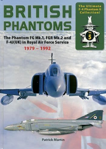 Double Ugly - The Phantom FG Mk.1, FGR Mk.2 and F-4J (UK) in Royal Air Force Service 1979 to 1992