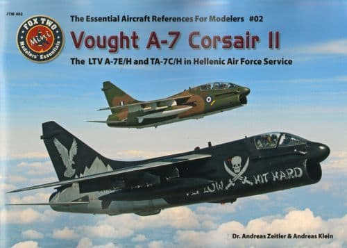 """Double Ugly - Vought A-7 Corsair II """"The LTV A-7E/H & TA-7C/H in Hellenic Air Force Service"""""""
