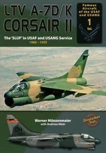 Double Ugly - Vought A-7D/K Corsair II The SLUF in USAF and USANG Service 1968-1993