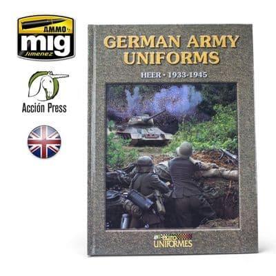 German Army Uniforms HEER 1933-45 by Ricardo Recio Cardona & Antonio Gonzales Sanchez