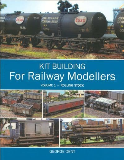 Kit Building for Railway Modellers by George Dent