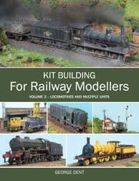 Kit Building for Railway Modellers Vol.2 by George Dent